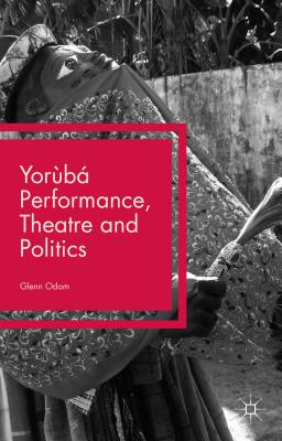 Yorùbá Performance Theatre and Politics: Stag