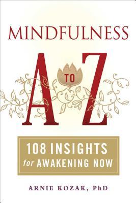 Mindfulness A to Z: 108 Insights for Awakenin