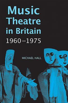 Music Theatre in Britain 1960~1975