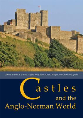 Castles and the Anglo~Norman World: Proceedin