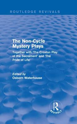 The Non~Cycle Mystery Plays: Together with th