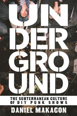 Underground: The Subterranean World of DIY Pu