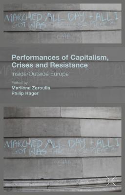 Performances of Capitalism Crises and Resista