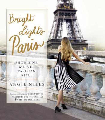 Bright Lights Paris: Shop Dine   Live... Pari