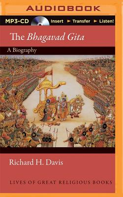 The Bhagavad Gita: A Biography ~ Lives of Gre