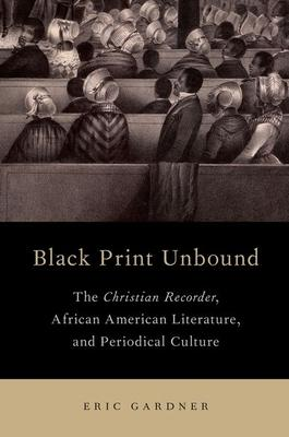 Black Print Unbound: The Christian Recorder A