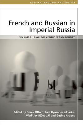 French and Russian in Imperial Russia: Language Attitudes and Identity