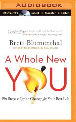 A Whole New You: Six Steps to Ignite Change f