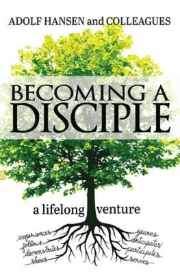Becoming a Disciple: A Lifelong Venture