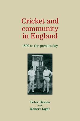 Cricket and Community in England: 1800 to the