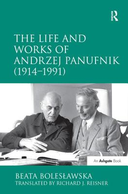 The Life and Works of Andrzej Panufnik ^(1914