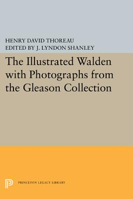 The Illustrated Walden: With Photographs from the Gleason Collection