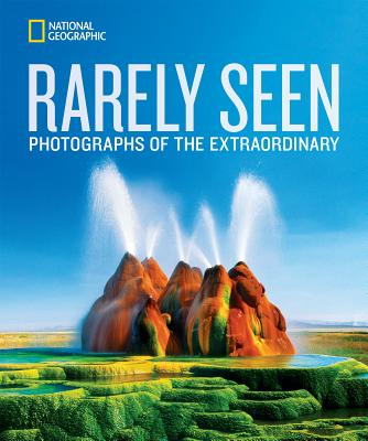 National Geographic Rarely Seen: Photographs