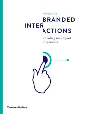Branded Interactions: Creating the Digital Ex