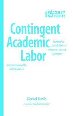 Contingent Academic Labor: Evaluating Conditions to Improve Student Outcomes