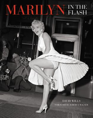 Marilyn In the Flash: Her Love Affair With the Press 1945-1962