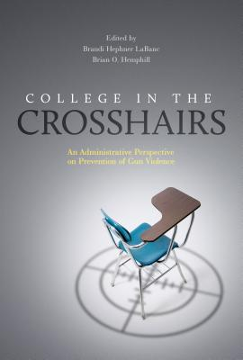 College in the Crosshairs: An Administrative Perspective on Prevention of Gun Violence