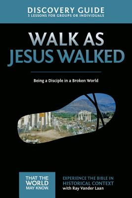 Walk As Jesus Walked: 5 Lessons on Being a Di