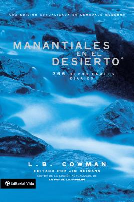 Manantiales en el desierto / Springs in the Desert: 366 devocionales diarios / 366 daily devotionals