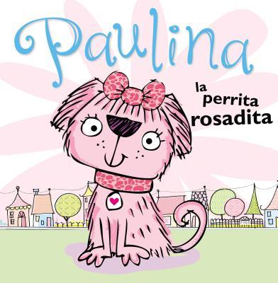 Paulina la perrita rosadita  Pauline the pink