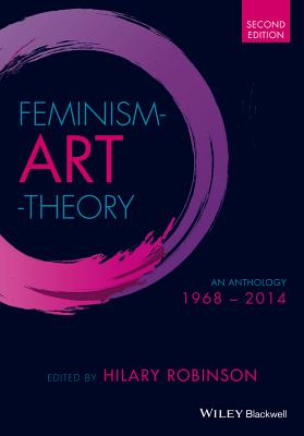 Feminism-Art-Theory: An Anthology 1968 - 2014