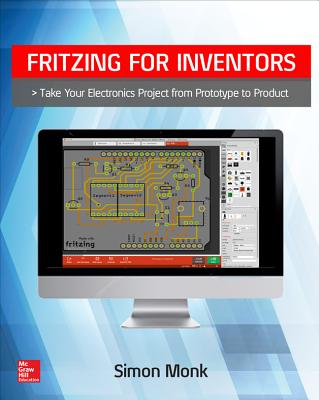 Fritzing for Inventors: Take Your Electronics