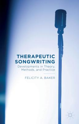 Therapeutic Songwriting: Developments in Theo