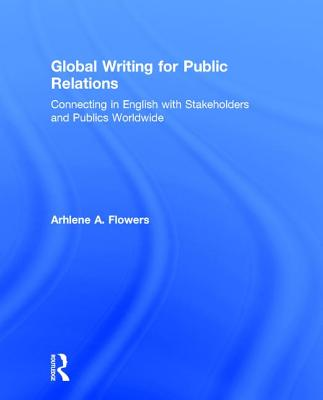 Global Writing for Public Relations: Connecting in English With Stakeholders and Publics Worldwide