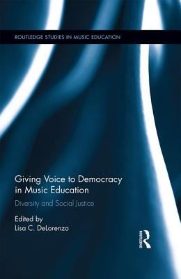 Giving Voice to Democracy in Music Education: