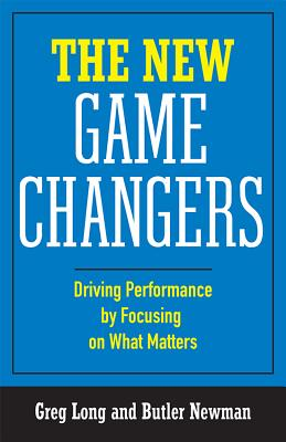 The New Game Changers: Driving Performance by Focusing on What Matters