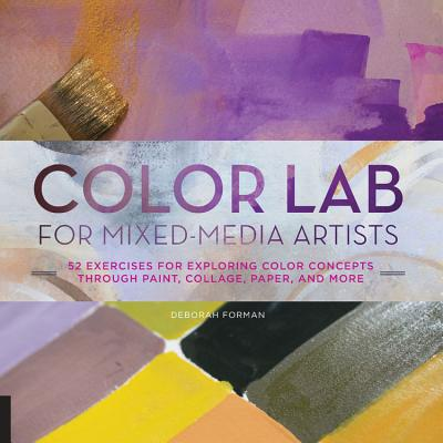 Color Lab for Mixed~Media Artists: 52 Exercis