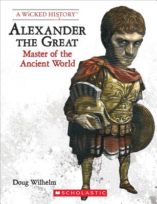 Alexander the Great: Master of the Ancient Wo