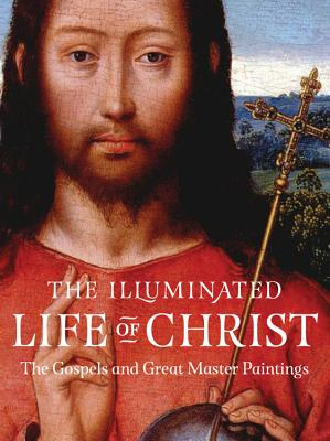 The Illuminated Life of Christ: The Gospels a