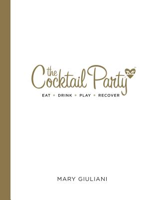 The Cocktail Party: Eat ~ Drink ~ Play ~ Reco