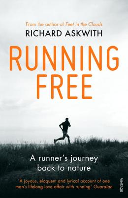 Running Free: A Runner's Journey Back to Natu