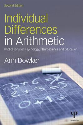 Individual Differences in Arithmetic: Implications for Psychology, Neuroscience and Education