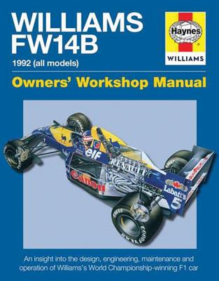 Haynes Williams FW14B Manual 1992 All Models: Owner's Workshop Manual, An Insight Into the Design, Engineering, Maintenance and