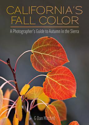 California's Fall Color: A Photographer's Gui