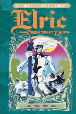 Michael Moorcock Library 4: Elric: the Weird of the White Wolf