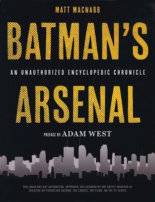 Batman's Arsenal: An Unauthorized Encyclopedi