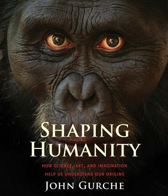 Shaping Humanity: How Science Art and Imagina