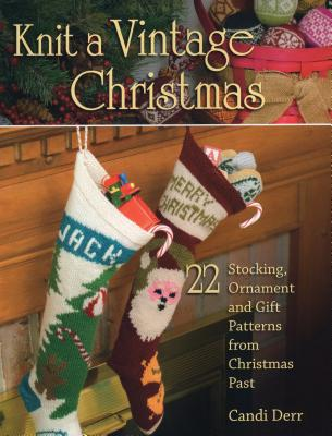 Knit a Vintage Christmas: 22 Stocking Ornamen