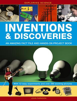 Exploring Science: Inventions & Discoveries; An Amazing Fact File and Hands-On Project Book