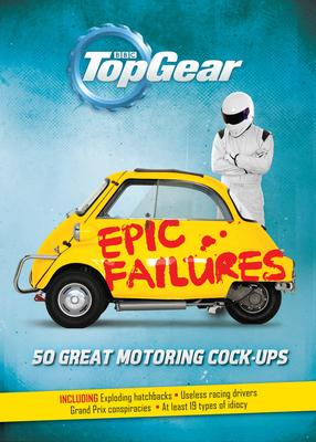 Epic Failures: 50 Great Motoring Cock~ups