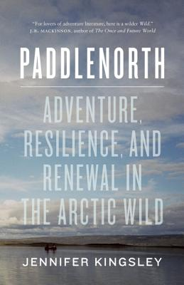 Paddlenorth: Adventure Resilience and Renewal