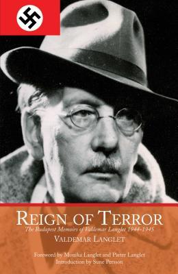 Reign of Terror: The Budapest Memoirs of Valdemar Langlet 1944-1945