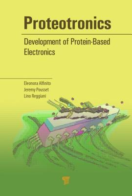 Proteotronics: Development of Protein-Based Electronics
