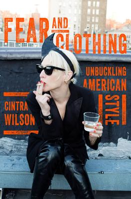 Fear and Clothing: Unbuckling American Fashio
