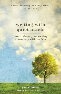 Writing With Quiet Hands: How to Shape Your W