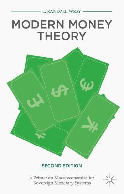 Modern Money Theory: A Primer on Macroeconomi